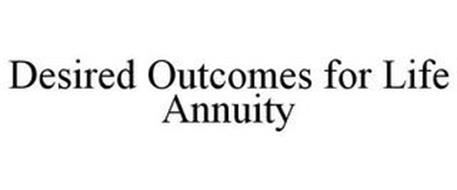 DESIRED OUTCOMES FOR LIFE ANNUITY