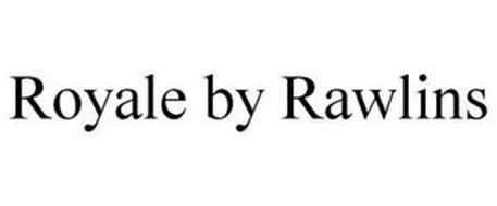 ROYALE BY RAWLINS