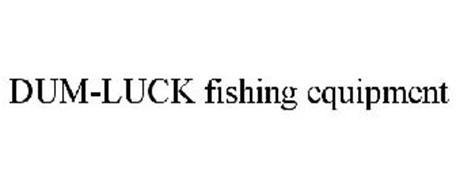 DUM-LUCK FISHING EQUIPMENT