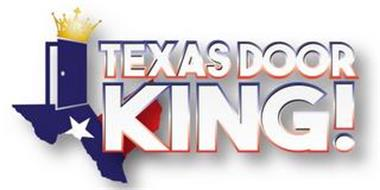 TEXAS DOOR KING!