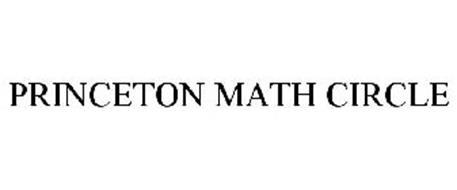 PRINCETON MATH CIRCLE