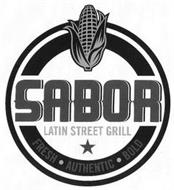 SABOR LATIN STREET GRILL FRESH · AUTHENTIC · BOLD