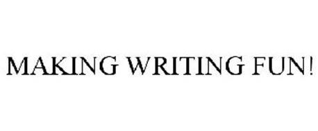MAKING WRITING FUN!