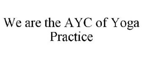 WE ARE THE AYC OF YOGA PRACTICE