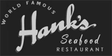 WORLD FAMOUS HANK'S SEAFOOD RESTAURANT