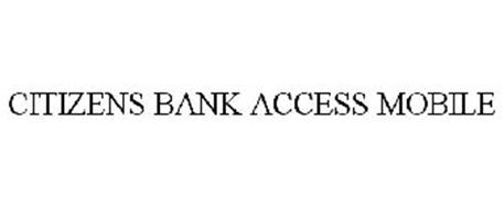 CITIZENS BANK ACCESS MOBILE Trademark of RBS CITIZENS ...