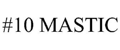 #10 MASTIC