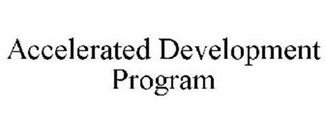 ACCELERATED DEVELOPMENT PROGRAM
