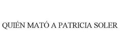 QUIÉN MATÓ A PATRICIA SOLER