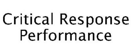 CRITICAL RESPONSE PERFORMANCE