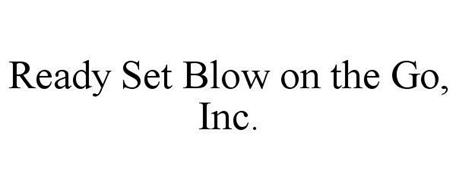 READY SET BLOW ON THE GO, INC.