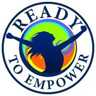 READY TO EMPOWER