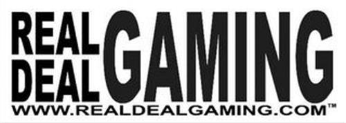 REAL DEAL GAMING WWW.REALDEALGAMING.COM