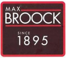 MAX BROOCK SINCE 1895