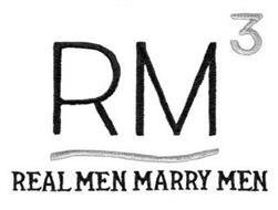 RM3 REAL MEN MARRY MEN