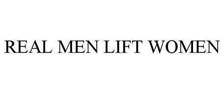 REAL MEN LIFT WOMEN