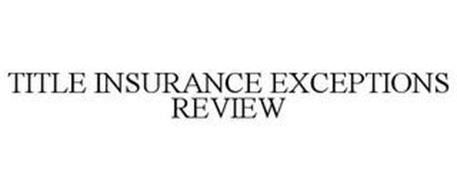 TITLE INSURANCE EXCEPTIONS REVIEW