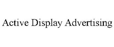 ACTIVE DISPLAY ADVERTISING