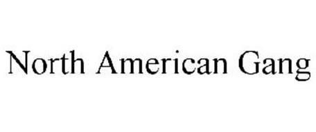 NORTH AMERICAN GANG