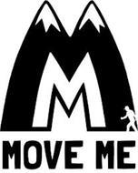 MM MOVE ME