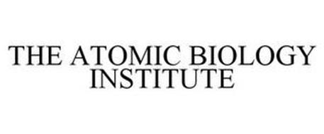 THE ATOMIC BIOLOGY INSTITUTE