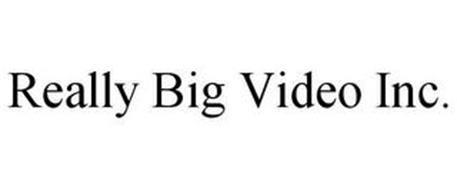 REALLY BIG VIDEO INC.