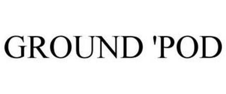 GROUND POD