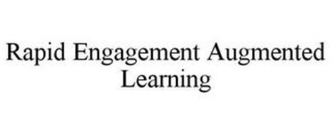 RAPID ENGAGEMENT AUGMENTED LEARNING