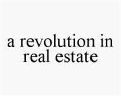 A REVOLUTION IN REAL ESTATE