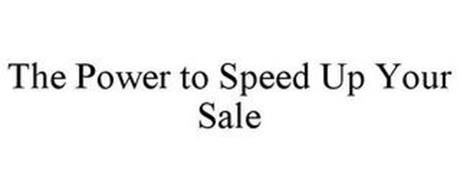 THE POWER TO SPEED UP YOUR SALE