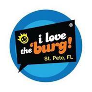 I LOVE THE 'BURG! ST. PETE, FL