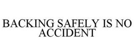 BACKING SAFELY IS NO ACCIDENT