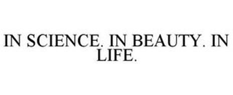 IN SCIENCE. IN BEAUTY. IN LIFE.
