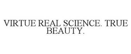 VIRTUE REAL SCIENCE. TRUE BEAUTY.