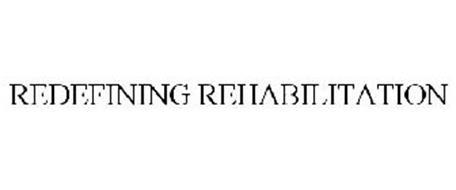 REDEFINING REHABILITATION