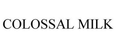 COLOSSAL MILK