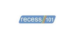 RECESS 101