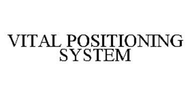 VITAL POSITIONING SYSTEM