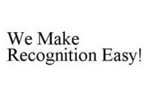 WE MAKE RECOGNITION EASY!