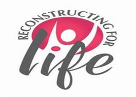 RECONSTRUCTING FOR LIFE