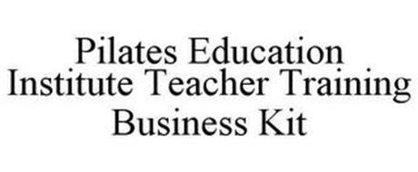 PILATES EDUCATION INSTITUTE TEACHER TRAINING BUSINESS KIT