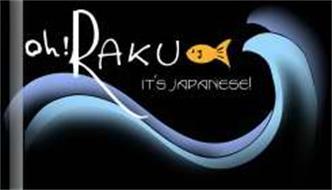 OH!RAKU IT'S JAPANESE!