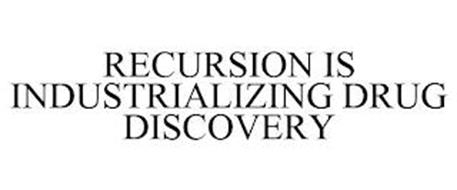 RECURSION IS INDUSTRIALIZING DRUG DISCOVERY
