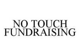 NO TOUCH FUNDRAISING