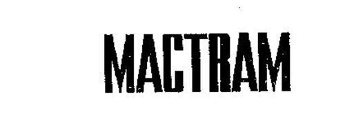 MACTRAM