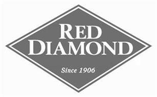RED DIAMOND SINCE 1906