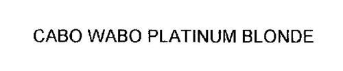 CABO WABO PLATINUM BLONDE