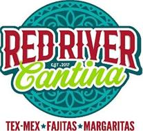 RED RIVER CANTINA TEX-MEX FAJITAS MARGARITAS