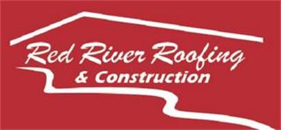 RED RIVER ROOFING & CONSTRUCTION