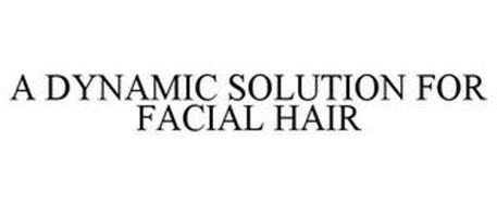 A DYNAMIC SOLUTION FOR FACIAL HAIR